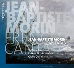 Jean-Baptiste Morin french Cantatas Ensemble Lautenwerk