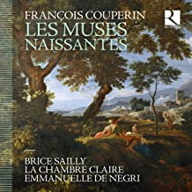 Couperin les Muses naissantes La Chambre Claire Brice Sailly Emmanuelle de Negri