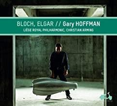 Bloch/Elgar Gary Hoffman Liège Royal Philharmonie-Christian Arming