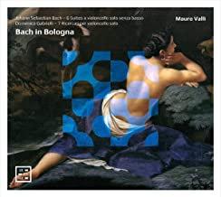 BACH IN BOLOGNA Mauro Valli Bach Suites Violoncelle