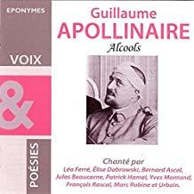 Guillaume Apollinaire Alcools chanté par...