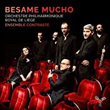 Besame Mucho Ensemble Contraste orchestre Philharmonique Royal de Liège