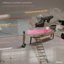 Thibault Gomez Quintet La Grande Reveuse