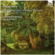 Emmanuelle Bertrand-Pascal Amoyel Chopin 1846 Dernière année à Nohant