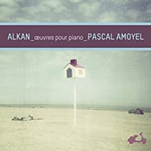 Alkan Oeuvres pour Piano Pascal Amoyel