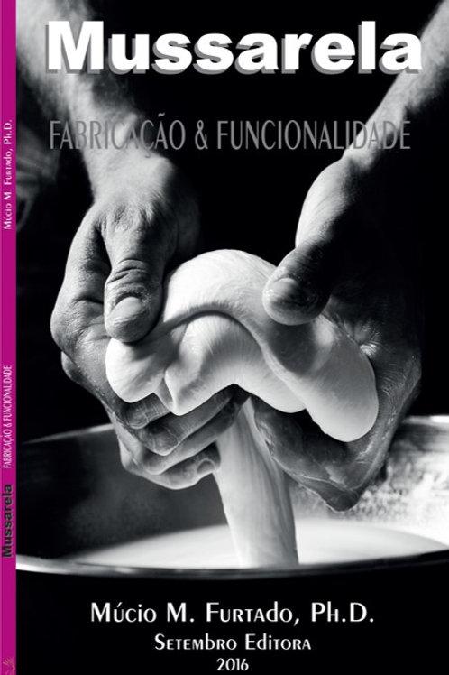 Mussarela - Fabricação & Funcionalidade