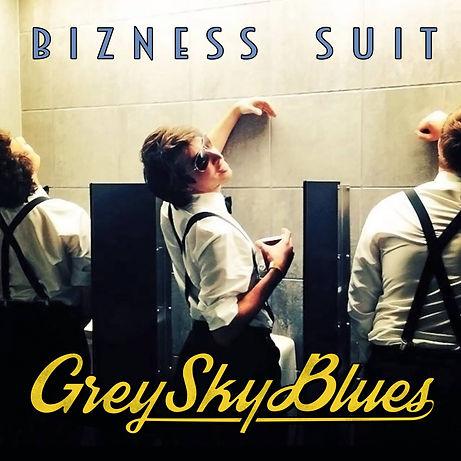 Bizness Suit's debut album, Grey Sky Blues