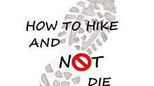 How to Hike and NOT Die!