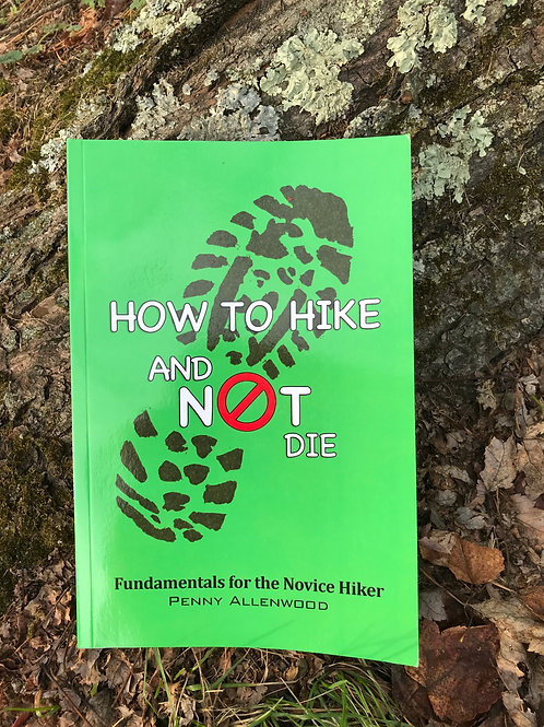 Autographed Copy-How to Hike and NOT Die