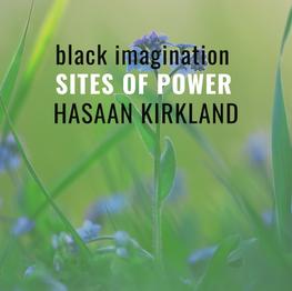 [Sites of Power] Hasaan Kirkland