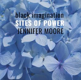 [Sites of Power] Jennifer Moore
