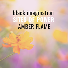 [Sites of Power] Amber Flame