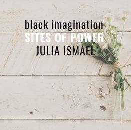 [Sites of Power] Julia Ismael