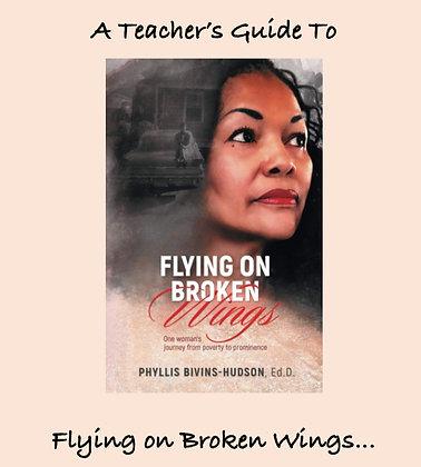 Flying on Broken Wings Teacher's Guide