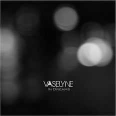 Vaselyne - In Dreams EP