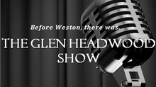 The Glen Headwood Show