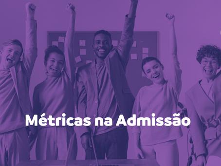 A sua empresa acompanha métricas durante a admissão?