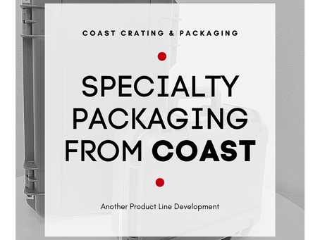 Specialty Packaging from Coast...Another Product Line Development