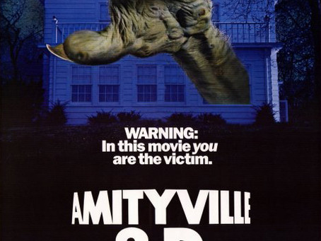 Comin' Atcha in 3D! (Amityville Week Pt. 3)