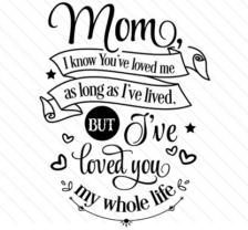 Mom I Know...