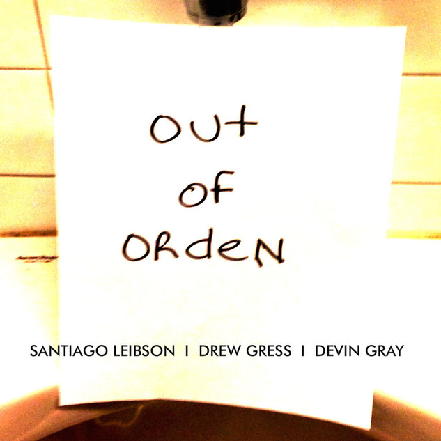 Santiago Leibson Trio - Out of Orden