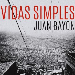 Juan Bayón Quintet - Vidas Simples