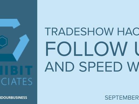 Speed Wins:  Tradeshow Hack #3