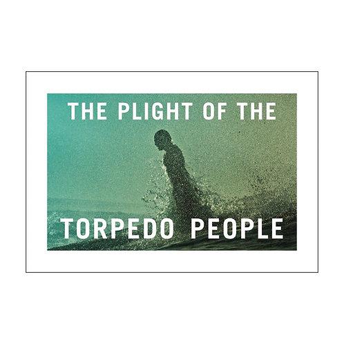 PLIGHT OF THE TORPEDO PEOPLE