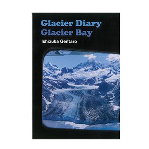 Glacier Diary Glacier Bay/石塚元太良