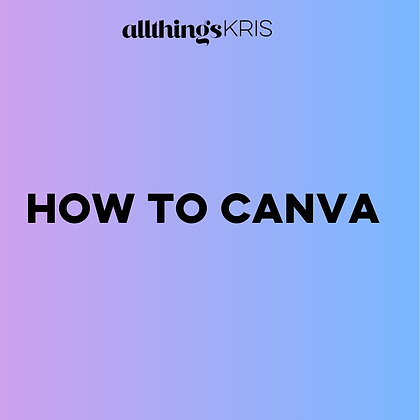 HOW TO CANVA