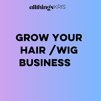 GROW YOU HAIR & WIG BUSINESS