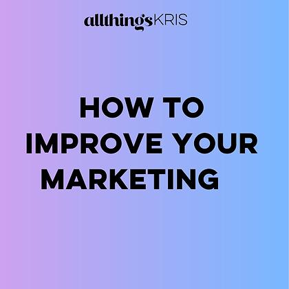 IMPROVE YOUR MARKETING