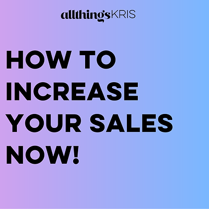 INCREASE YOUR SALES NOW