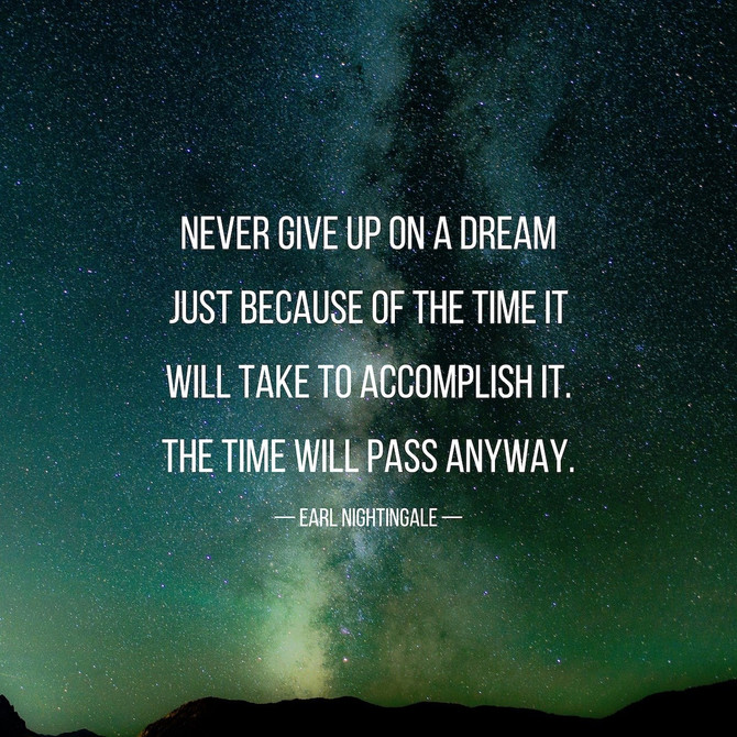 Never ever give up on a dream