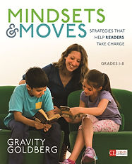 When it comes to teaching reading, Gravity Goldberg declares there is a structure, one that works with your current curriculum, to help readers take charge. Consider Mindsets & Moves your guide. Order Mindsets & Moves today at the pubilsher's discounted rate.