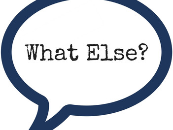 "Two Magic Words: ""What Else?"""