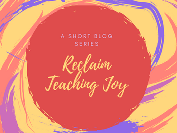 Reclaiming Teaching Joy by Changing the View