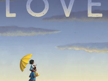 Valentines Day Read Aloud: Love by Matt de la Pena and Loren Long