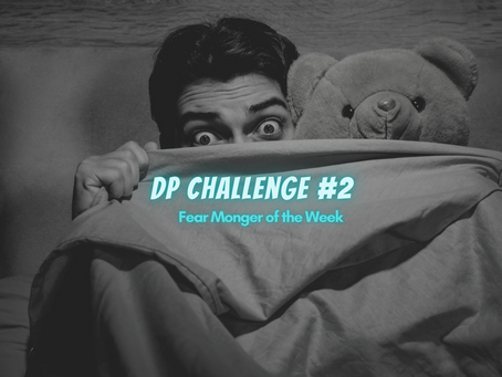 DP Challenge # 2 Fear Monger of the Week