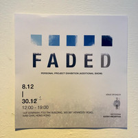 「FADED」Personal Project Exhibition (additional show) by Joshua Vincentius Art
