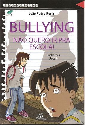 Bullying - não quero ir pra escola