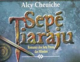 """Crítica. Livro """"Sepé Tiaraju, Romance dos Sete Povos das Missões"""""""