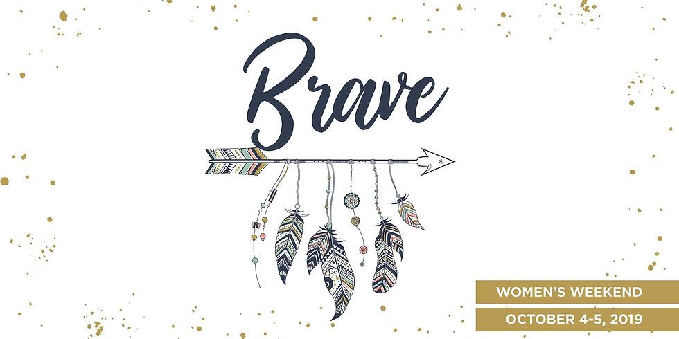 Brave: Women's Weekend
