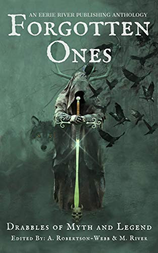 Forgotten Ones: Drabbles of Myth and Legend