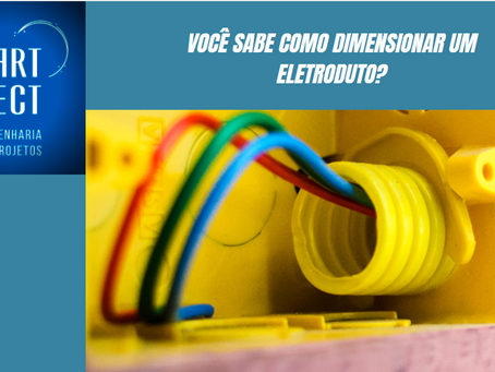 Você sabe Como dimensionar um Eletroduto?