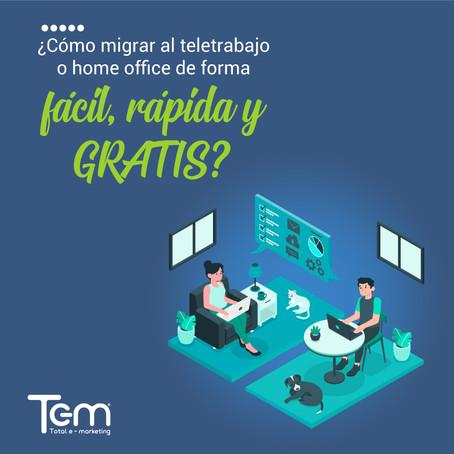 ¿Cómo migrar al teletrabajo o home office de forma fácil, rápida y GRATIS?