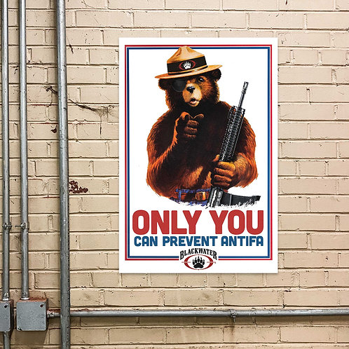 Only You Can Prevent ANTIFA Poster