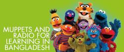 Muppets and Radio in Bangladesh