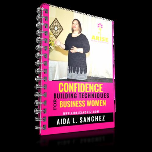 """""""CONFIDENCE BUILDING TECHNIQUES  FOR BUSINESS WOMEN"""""""