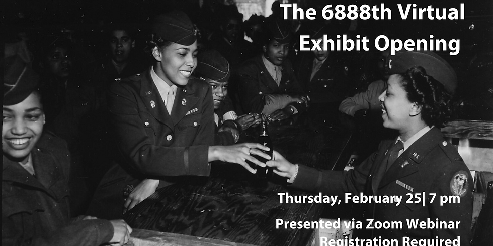 The 6888th  Virtual Exhibit Opening